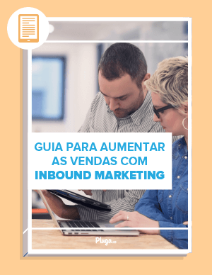 Ebook Guia para aumentar as vendas com inbound marketing - Pluga