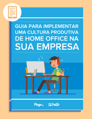 Ebook - Implementando uma cultura produtiva de home office - Pluga